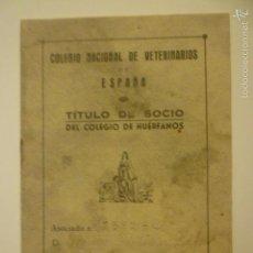 Documentos antiguos: TITULO DE SOCIO DEL COLEGIO DE HUERFANOS, COLEGIO NACIONAL DE VETERINARIOS. SELLOS AÑO 1943-1944.. Lote 56860910
