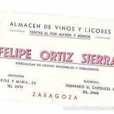 Documentos antiguos: TARJETA PUBLICITARIA. ALMACEN DE VINOS Y LICORES. FELIPE ORTIZ SIERRA. ZARAGOZA. 1955.. Lote 56933097