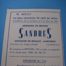 Documentos antiguos: ANTIGUA ENTRADA VIII FERIA ESPAÑOLA DE ARTE EN METAL. 31 DE MARZO 1973. VALENCIA. SANDRES. ARTESANIA. Lote 56988217