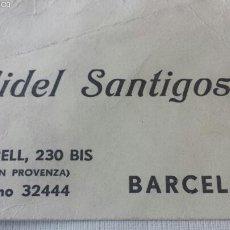 Documentos antiguos: TARJETA VISITA FIDEL SANTIGOSA BARCELONA. Lote 57040511