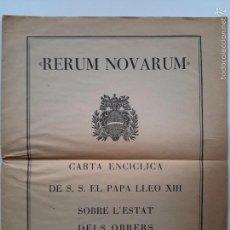 Documentos antiguos: EDICIÓN DE RERUM NOVARUM. CARTA ENCÍCLICA DE SS EL PAPA LLEÓ XIII SOBRE L'ESTAT DELS OBRERS. 1931.. Lote 57048520