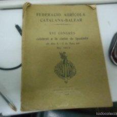 Documentos antiguos: LIBRO CONGRESO FEDERACIO AGRICOLA CATALANA-BALEAR AÑO 1913 CELEBRADO EN IGUALADA. Lote 57136005