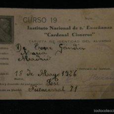 Documentos antiguos: INSTITUTO NACIONAL DE ENSEÑANZA TARJETA IDENTIDAD ALUMNO 1926 DE TORRE 12X8CMS. Lote 57455099