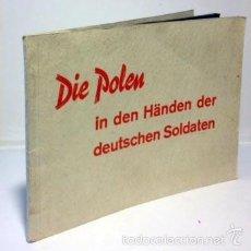 Documentos antiguos: DIE POLEN IN DEN HÄNDEN DER DEUTSCHEN SOLDATEN (NAZISMO) REPORTAJE TROPAS NAZIS Y LA POBLACIÓN CIVIL. Lote 57485756