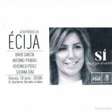 Documentos antiguos: FOLLETO ELECTORAL MITIN SUSANA DÍAZ ECIJA PSOE PARTIDO SOCIALISTA OBRERO ESPAÑOL POLÍTICA. Lote 57955930