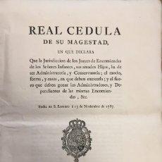 Documentos antiguos: REAL CEDULA SOBRE LA JURISDICCION DE LOS JUECES DE ENCOMIENDAS DE LOS INFANTES. 1787. Lote 58080139