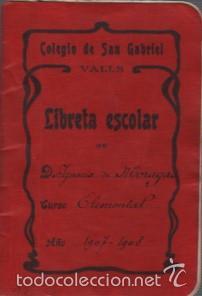 CARTILLA O LIBRETA ESCOLAR - COLEGIO DE SAN GABRIEL DE VALLS - TARRAGONA CURSO 1907 - 1908 TEXTO (Coleccionismo - Documentos - Otros documentos)