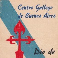 Documentos antiguos: CENTRO GALLEGO DE BUENOS AIRES. DÍA DE GALICIA 1972. PROGRAMA DE ACTOS. Lote 58100187