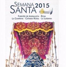 Documentos antiguos: FOLLETO SEMANA SANTA 2015 EL SAHUMERIO TERTULIA COFRADE FUENTES ANDALUCÍA ÉCIJA LA CAMPANA CAÑADA . Lote 58143844