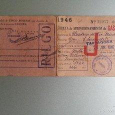 Documentos antiguos: TARJETA APROVSIIONAMIENTO GASOLINA USOS AGRICOLAS 1946 RIEGO CAMPSA RESTRICCION TARRAGONA. Lote 58273053