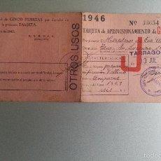 Documentos antiguos: TARJETA APROVSIIONAMIENTO GASOLINA USOS AGRICOLAS 1946 OTROS USOS CAMPSA RESTRICCION TARRAGONA. Lote 58273082