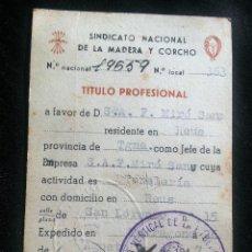 Documentos antiguos: SINDICATO VERTICAL MADERA Y CORCHO 1947 TITULO PROFESIONAL ACTIVIDAD TONELERIA REUS. Lote 58273242
