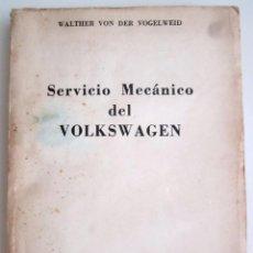 Documentos antiguos: MANUAL ''SERVICIO MECÁNICO DEL VOLKSWAGEN'' DE WALTER VON DER VOGELWEID 1963 14,5X20CM 271 PÁG.. Lote 58331929