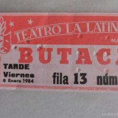 Documentos antiguos: ENTRADA TEATRO LA LATINA MADRID 1984. Lote 58447769