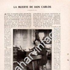 Documentos antiguos: CARLISMO, 1909, ARTICULO DE PRENSA LA MUERTE DE DON CARLOS, 3 PAGINAS. Lote 58599908