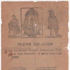 Documentos antiguos: PLIEGO DE CORDEL NUEVO MILAGRO QUE HA OBRADO NTRA. SRA. DEL PILAR . ENERO 1889. Lote 60511235