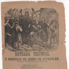 Documentos antiguos: PLIEGO DE CORDEL : ENTRADA TRIUNFAL EN JERUSALÉN. IMPRENTA PENINSULAR. BARCELONA 1880. Lote 60578771