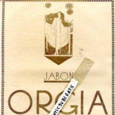 Documentos antiguos: HOJA SUELTA PUBLICIDAD 1926 JABON ORGIA MYRURGIA BARCELONA . Lote 60668091