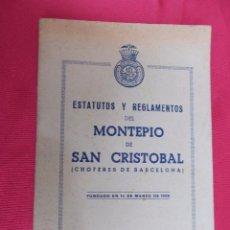 Documentos antiguos: ESTATUTOS Y REGLAMENTOS DEL MONTEPIO DE SAN CRISTOBAL. CHOFERES DE BARCELONA. 1959.. Lote 62200600