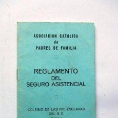 Documentos antiguos: REGLAMENTO DEL SEGURO ASISTENCIAL. ASOCIACIÓN CATÓLICA DE PADRES DE FAMILIA 1975. Lote 62356608