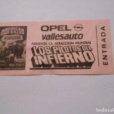 Documentos antiguos: ENTRADA OPEL VALLESAUTO. LOS PILOTOS DEL INFIERNO. TDKP8. Lote 62813976