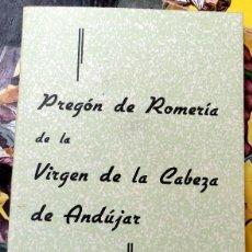 Documentos antiguos: ANDUJAR, 1967, PREGON DE LA ROMERIA DE LA VIRGEN DE LA CABEZA, LUIS LOPEZ ANGLADA, 18 PAGINAS. Lote 63300464