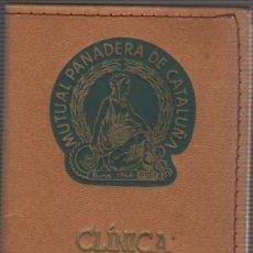 Documentos antiguos: INTERESANTE CARNET MUTUA PANADERA DE CATALUÑA - CLINICA Y ESPECIALIDADES - 1972. Lote 66872102