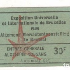 Documentos antiguos: EXPOSICION DE BRUSELAS DE 1958. ANTIGUA ENTRADA.. Lote 69012961