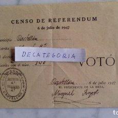 Documentos antiguos: PAPELETA CENSO DE REFERENDUM 6 DE JULIO 1947 CASTELLON. Lote 69630913