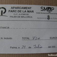 Documentos antiguos: TICKET APARCAMENT PARC DE LA MAR. PALMA DE MALLORCA. Lote 69699393