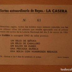 Documentos antiguos: ANTIGUO BOLETO DE SORTEO DE REYES LA CASERA, AÑO 1964. Lote 71043245
