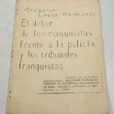 Documentos antiguos: GREGORIO LÓPEZ RAIMUNDO, EL DEBER DE LOS COMUNISTAS FRENTE A LA POLICÍA, P.S.U.C. 1963, AGO 1970.. Lote 72049099