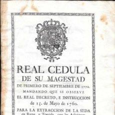 Documentos antiguos: REAL CÉDULA...1772...PARA LA EXTRACCIÓN DE LA SEDA EN RAMA Y TORCIDA...VALENCIA, IMPRENTA DE ORGA. Lote 74685451