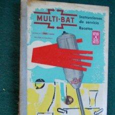 Documentos antiguos: MULTIBAT INSTRUCCIONES DE SERVICIOS Y RECETAS. Lote 74686923