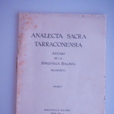 Documentos antiguos: ANALECTA SACRA TARRACONENSIA. ANUARI DE LA BIBLIOTECA BALMES VOLUM II (1926). Lote 75022783