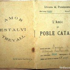 Documentos antiguos: CARNET DE PENSIONISTA 1916 L'AMIC DEL POBLE CATALÁ AMOR - ESTALVI - TREBALL. Lote 75292879