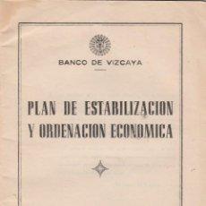 Documentos antiguos: LIBRO FOLLETO. PLAN DE ESTABILIZACIÓN Y ORDENACIÓN ECONÓMICA. BANCO DE VIZCAYA, AÑOS 60.. Lote 75484303
