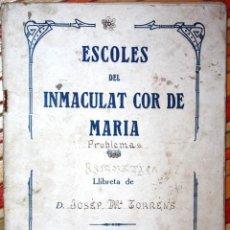 Documentos antiguos: LIBRETA INFANTIL DE PROBLEMAS ESCOLES INMACULAT COR DE MARIA 1920 MULTITUD DE EJERCICIOS MANUSCRITOS. Lote 76051483
