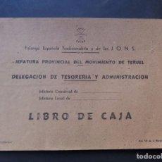 Documentos antiguos: FALANGE ESPAÑOLA Y DE LAS J.O.N.S. / TERUEL 1943 / LIBRO DE CUENTA CORRIENTE - LIBRO DE CAJA /. Lote 78018709