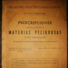 Documentos antiguos: RENFE AÑO 1943 TRANSPORTE DE MATERIAS PELIGROSAS Y SUS EMBALAJES. Lote 78178365