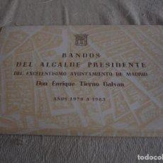 Documentos antiguos: BANDOS MADRID. TIERNO GALVÁN AÑOS 1979 A 1983. Lote 78360609