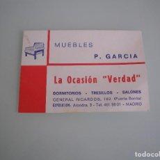Documentos antiguos: TARJETA DE VISITA - MUEBLES P. GARCÍA - LA OCASIÓN VERDAD- MADRID. Lote 78641065
