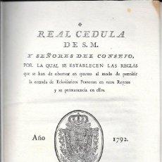 Documentos antiguos: REAL CÉDULA...REGLAS ENTRADA ECLESIÁSTICOS FRANCESES EN ESTOS REYNOS. VALENCIA, MONFORT. 1792. Lote 79113389