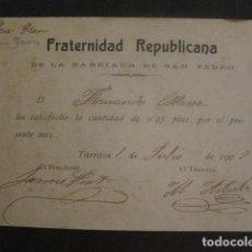 Documentos antiguos: TARRASA - TERRASSA- BARRIO SAN PEDRO - FRATERNIDAD REPUBLICANA - RECIBO - VER FOTOS - (V-9731). Lote 80136725