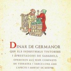 Documentos antiguos: MENÚ DINAR DE GERMANOR TINTORERS DE SABADELL ALS COMPANYS TERRASSA I BARCELONA (HOTEL COLON, 1951) . Lote 80844775