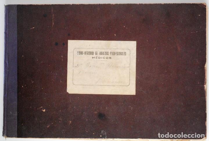 MONOVAR (ALICANTE) LIBRO-REGISTRO DE INGRESOS PROFESIONALES - MÉDICOS - DE 1923 A 1958 (Coleccionismo - Documentos - Otros documentos)