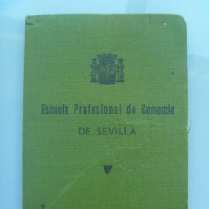 Documentos antiguos: REPUBLICA : CARNET IDENTIDAD ESCOLAR ESCUELA PROFESIONAL DE COMERCIO. SEVILLA 1936. Lote 81724640
