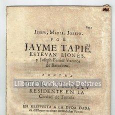 Documentos antiguos: [BARCELONA / TORTOSA. 1728] POR JAYME TEPIÉ, ESTEVAN LIONÉS Y JOSEPH FERRIOL.... Lote 82881620