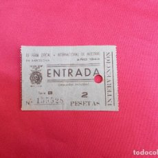 Documentos antiguos: ENTRADA. XII FERIA OFICIAL. INTERNACIONAL DE MUESTRAS EN BARCELONA. AÑO 1944.. Lote 83061920