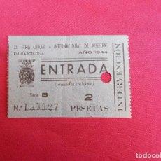 Documentos antiguos: ENTRADA. XII FERIA OFICIAL. INTERNACIONAL DE MUESTRAS EN BARCELONA. AÑO 1944.. Lote 83061984